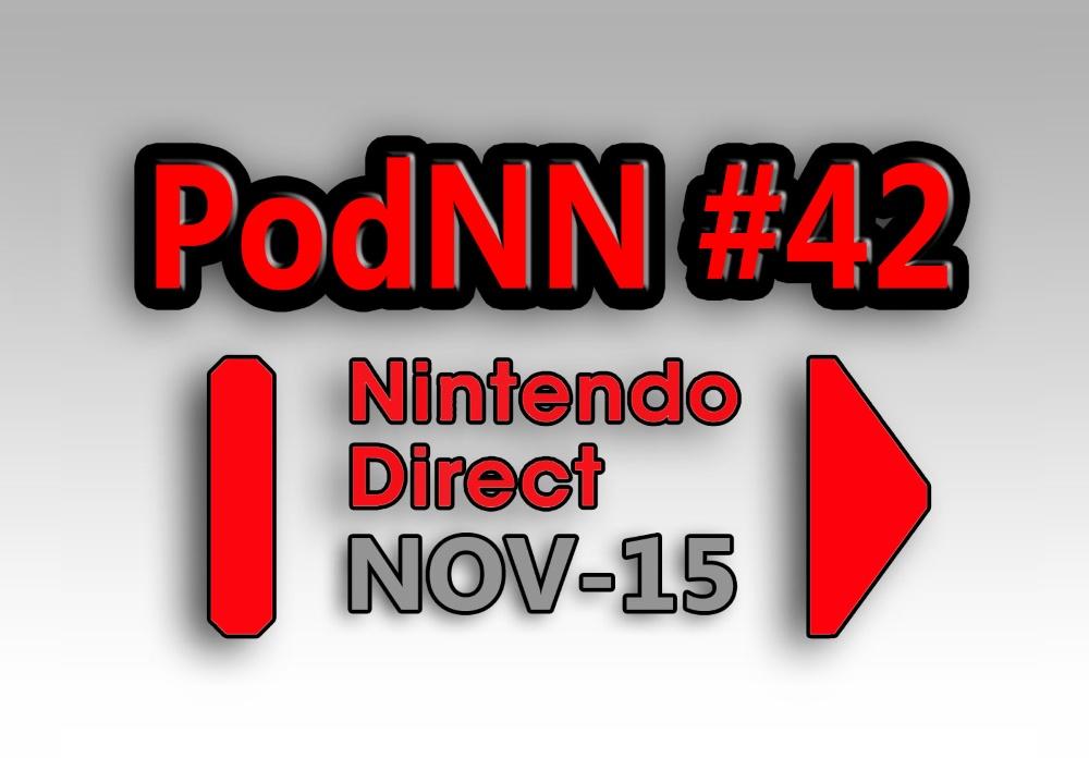 PodNN 42 Especial Nintendo Direct Nov-15