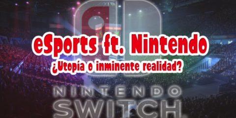 1610-23 eSports ft. Nintendo Switch Utopía o inminente realidad