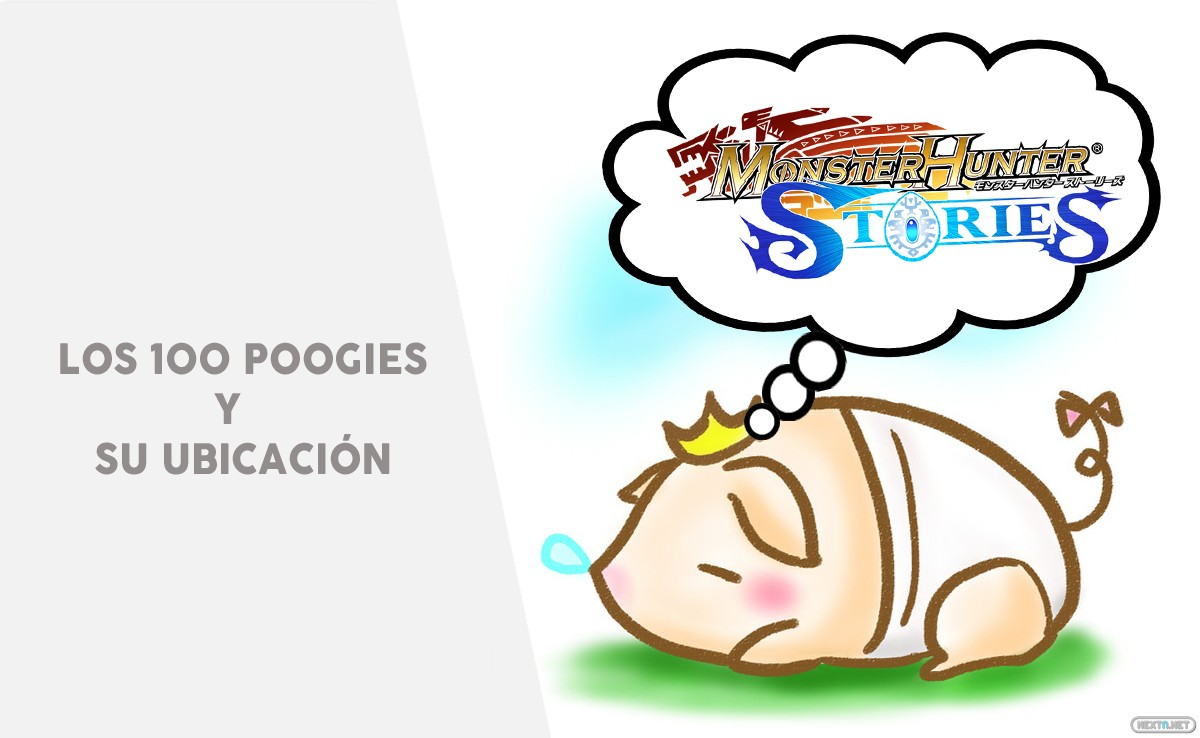 guía Monster Hunter Stories 100 poggies