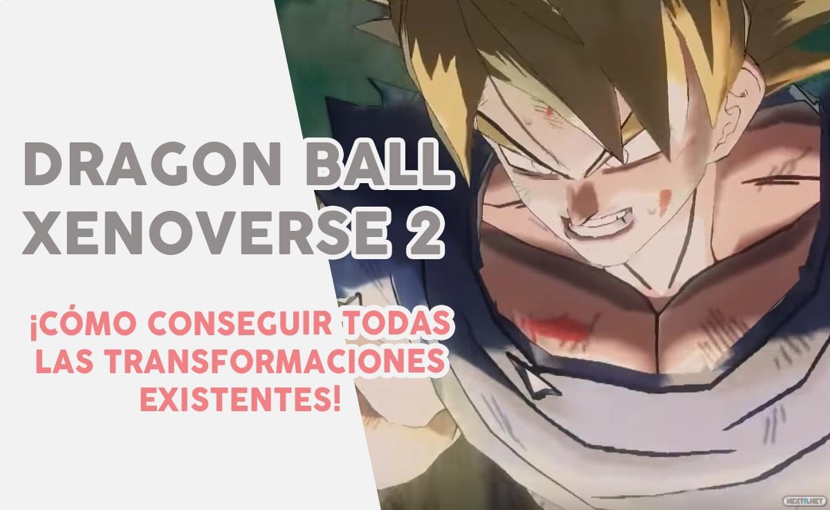 Dragon Ball Xenoverse 2 guía transformaciones