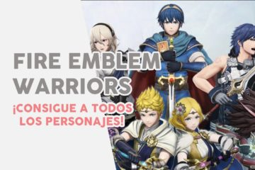 Guía Fire Emblem Warriors todos los personajes
