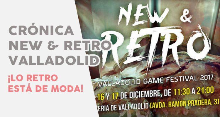 Crónica New & Retro Valladolid