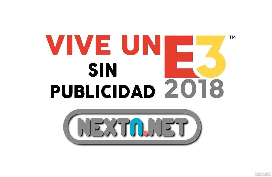 NextN E3 2018 sin publicidad