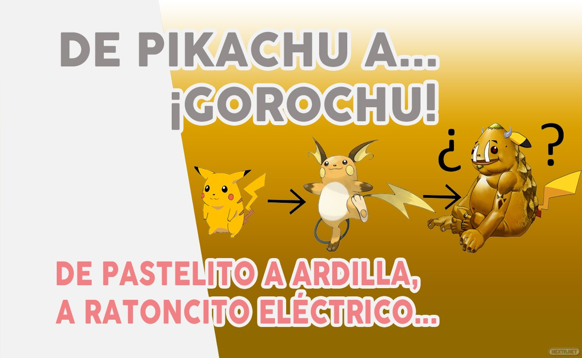 De Pikachu, a Raichu, a Gorochu