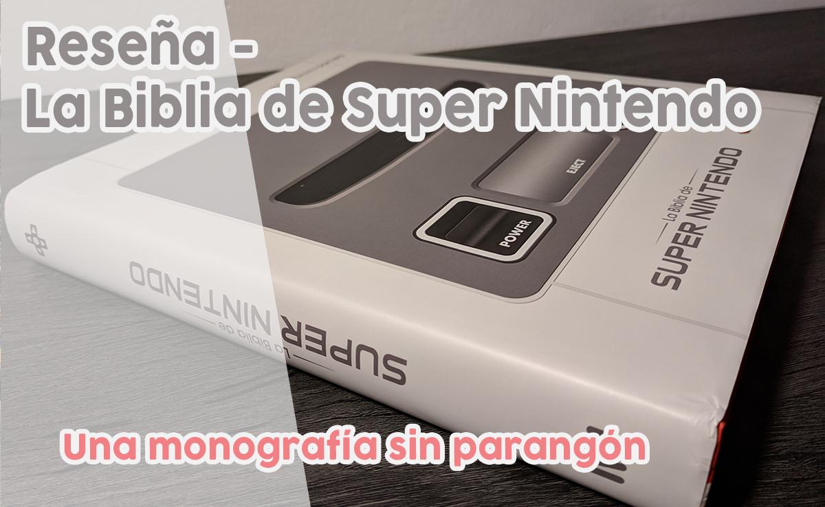 Análisis La Biblia de Super Nintendo Destacada
