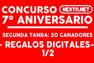 CONCURSO #7AniversarioNextN ganadores DIGITALES 1-2