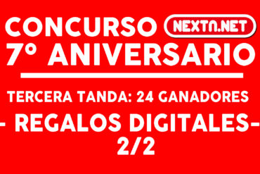 CONCURSO #7AniversarioNextN ganadores DIGITALES 2-2