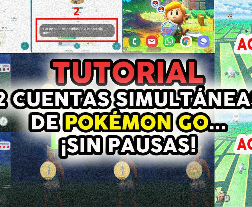Tutorial 2 cuentas Pokémon GO simultáneas sin pausas